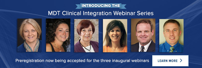 Introducing the MDT Clinical Integration Webinar Series